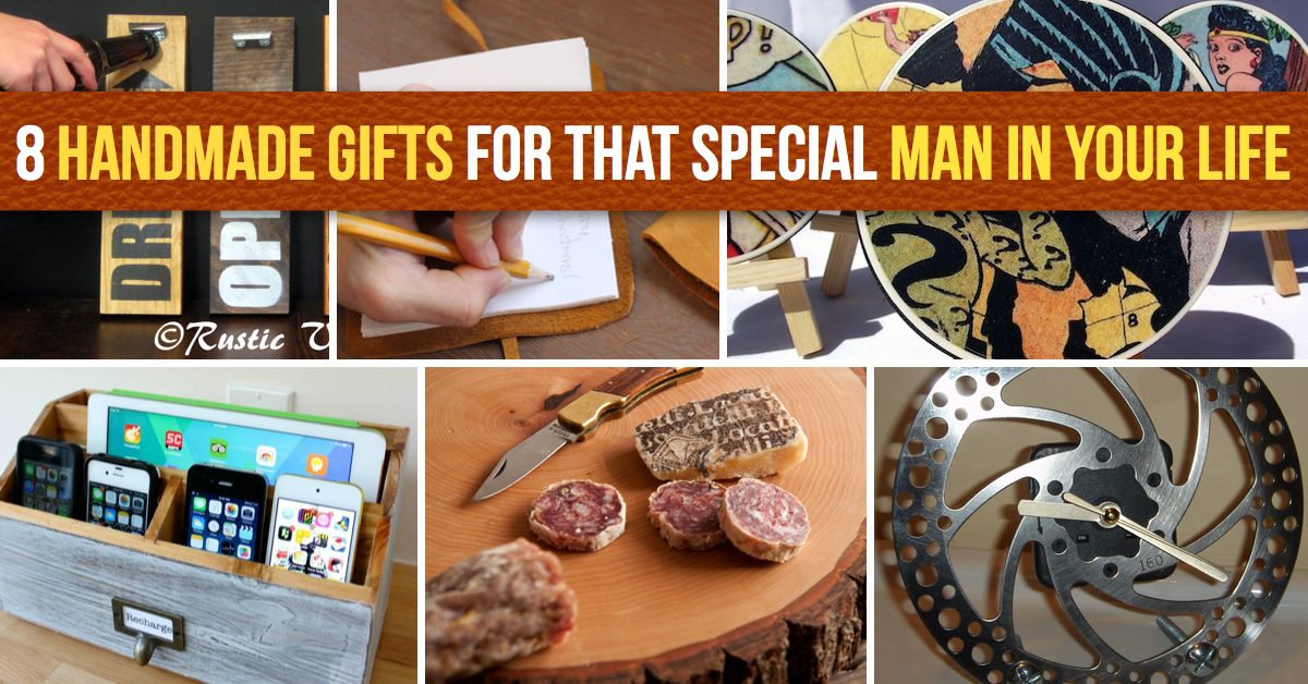 8 Handmade Gifts for That Special Man in Your Life