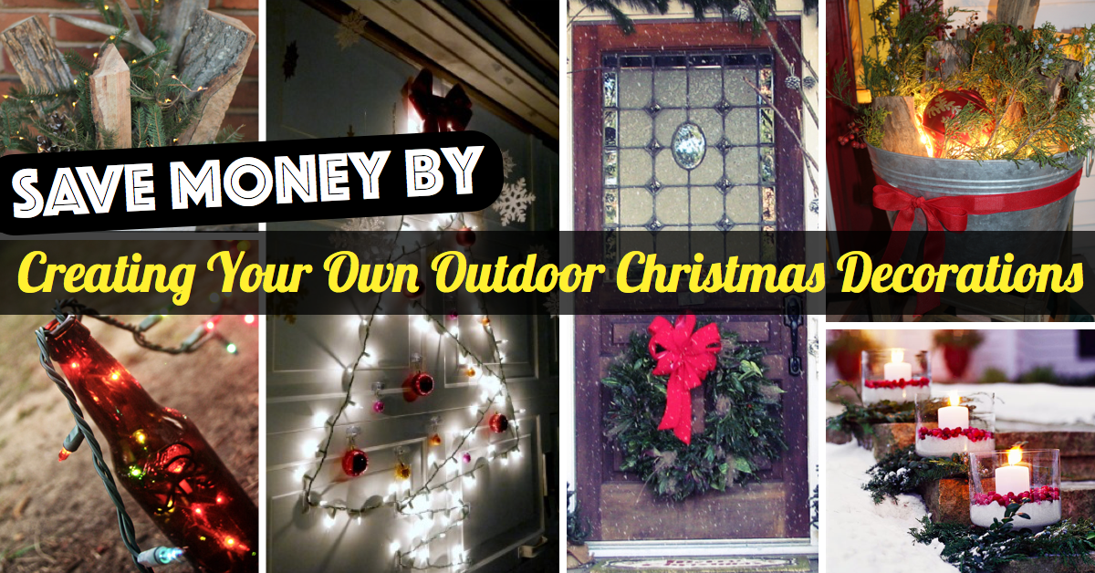 Outdoor Decorating For Christmas save moneycreating your own outdoor christmas decorations