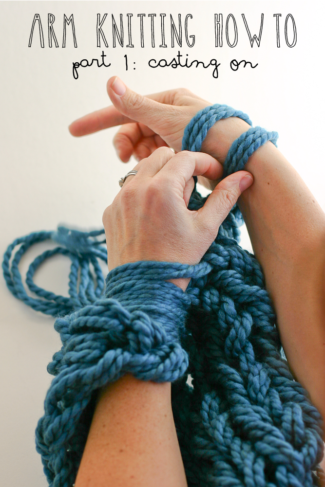 Arm Knitting How-To