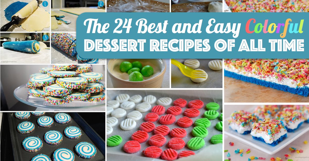 The 24 Best And Easy Colorful Dessert Recipes Of All Time Cute DIY Projects