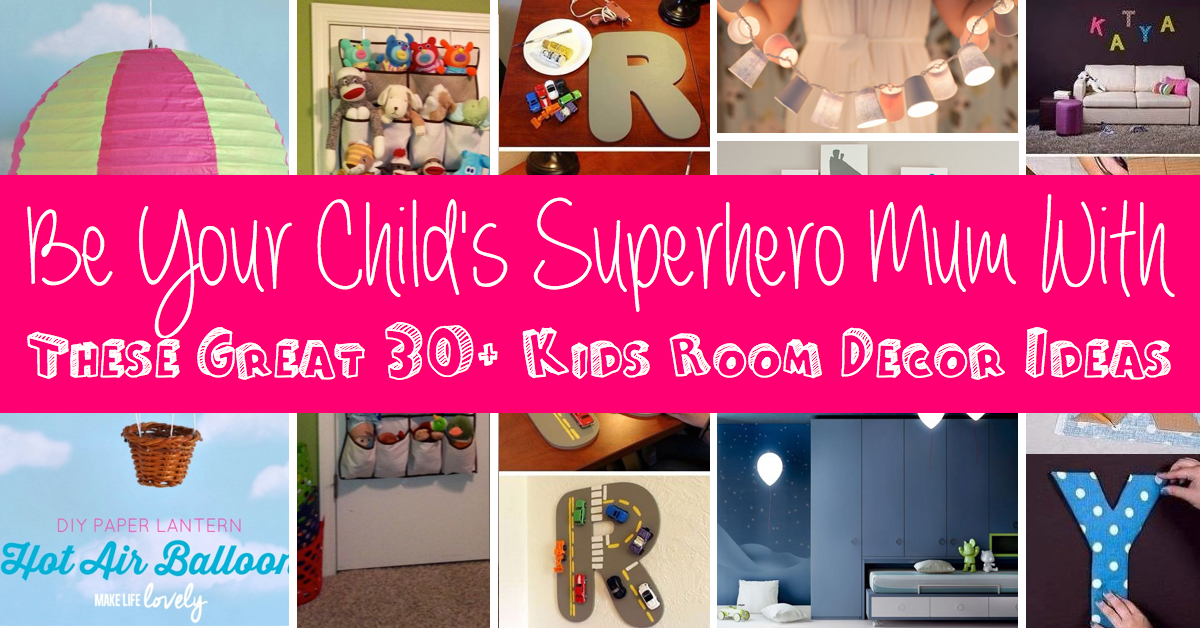 Be Your Childu0027s Superhero Mum With These Great 30 Kids Room Decor Ideas