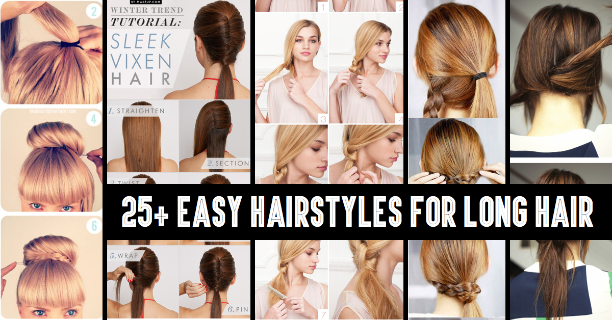 Cute Easy Hairstyles For Long Hair 23 super easy long hairstyles girls will love From Classy To Cute 25 Easy Hairstyles For Long Hair