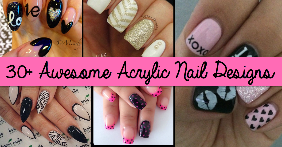 30 Awesome Acrylic Nail Designs Youll Want To Copy Immediately In 2016