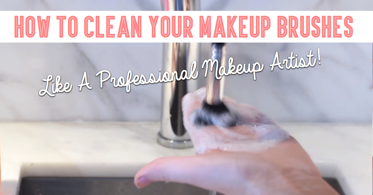 How To Clean Your Makeup Brushes Like A Professional Makeup Artist ...