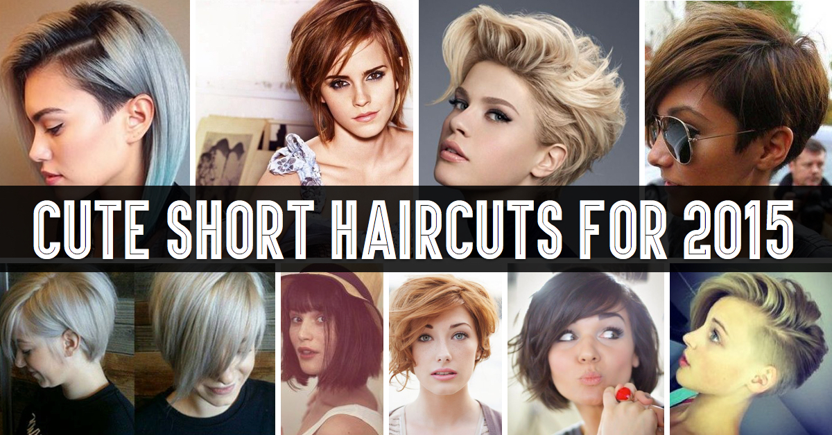 Redefine Your Look With These Inspired Cute Short Haircuts For 2015 ...