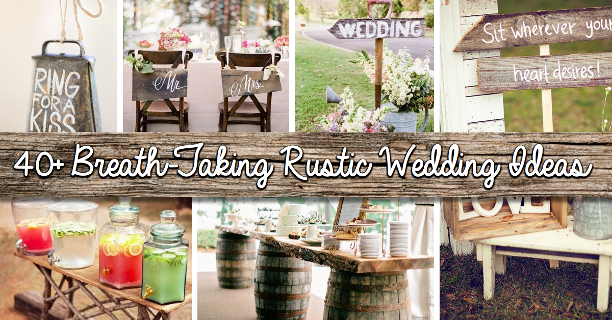 Shine On Your Wedding Day With These Breath Taking Rustic Wedding Ideas!