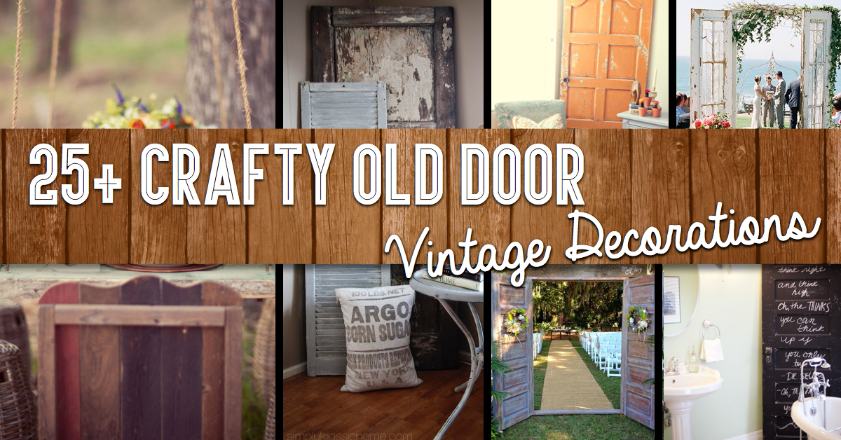 25+ Crafty Old Door Vintage Decorations To Boost The Charm Of Your Rustic House : decorating doors - pezcame.com