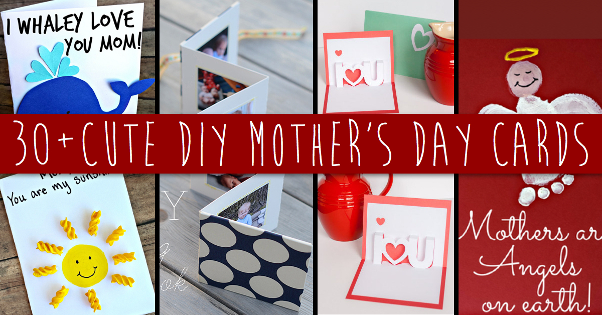 30 Cute And Creative DIY Mothers Day Cards Every Child Can Make