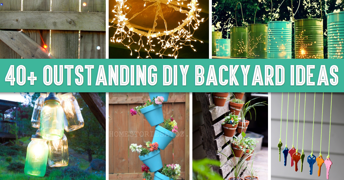 40 Outstanding Diy Backyard Ideas That Will Make Your Neighbors Jealous