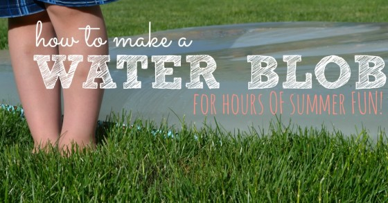 How to Make a Water Blob for Hours of Summer Fun