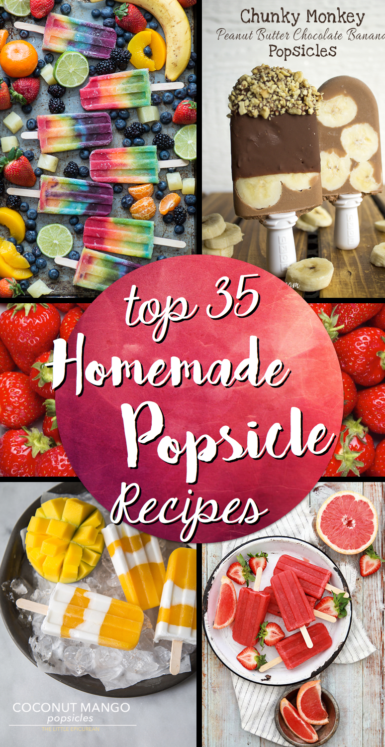 Top 35 Homemade Popsicle Recipes