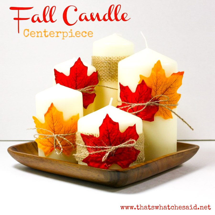Fall Candle Centerpiece Cute Diy Projects
