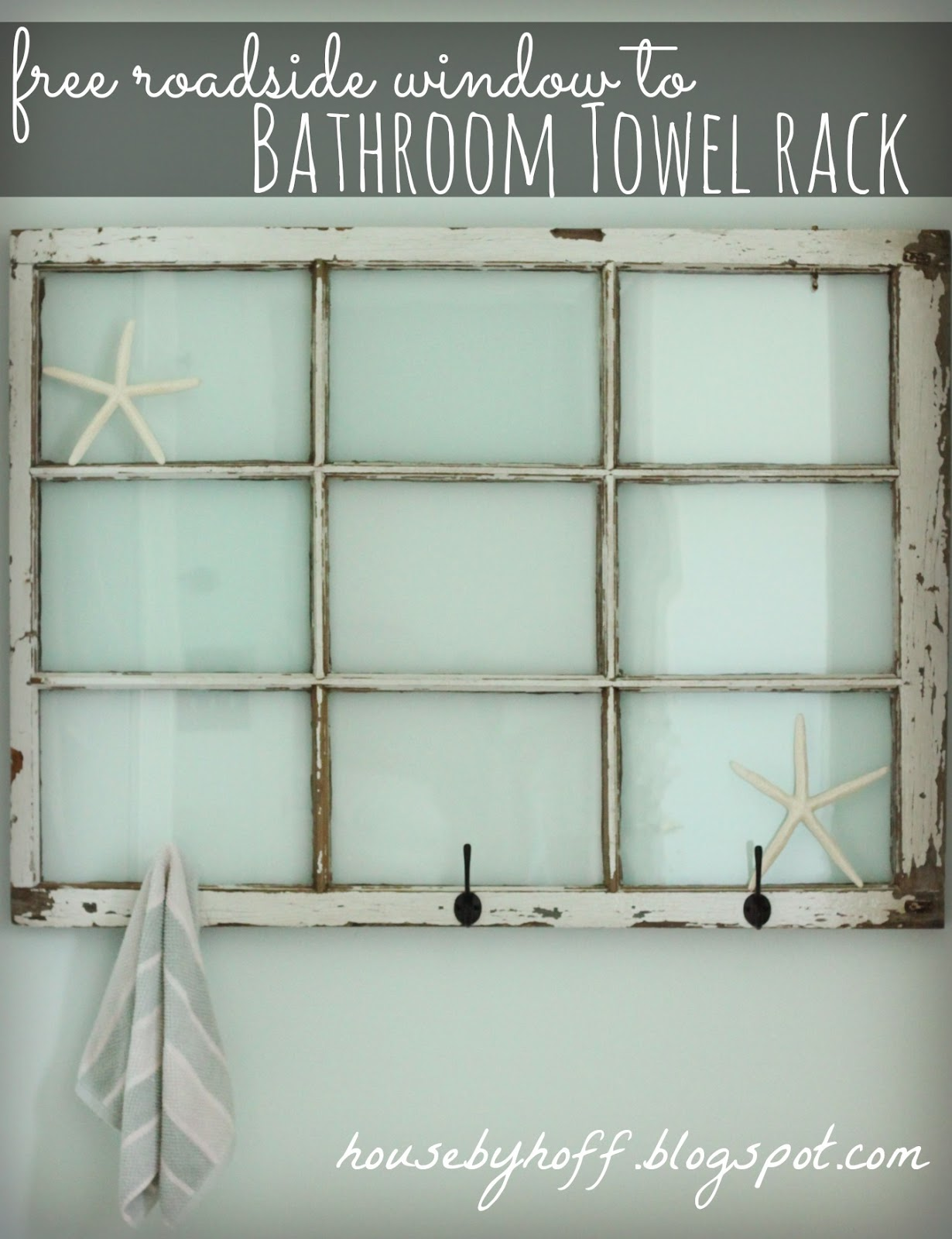 Re-purposed Window Bathroom Towel Rack